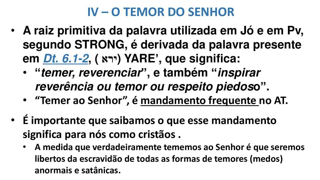 IV – O TEMOR DO SENHOR • A raiz primitiva da pa...