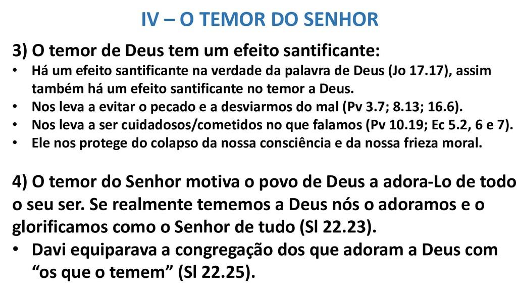 3) O temor de Deus tem um efeito santificante: ...