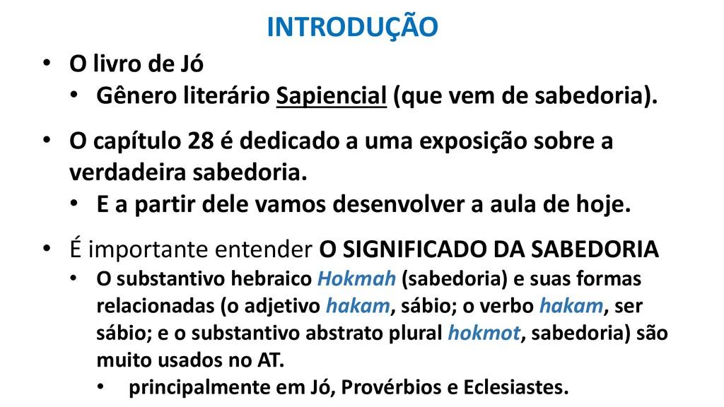 INTRODUÇÃO • O livro de Jó • Gênero literário S...