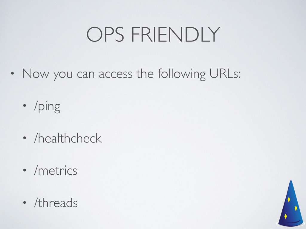 OPS FRIENDLY • Now you can access the following...