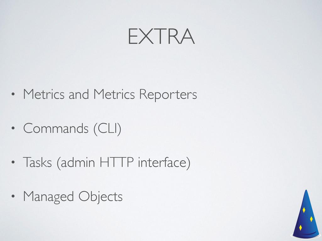 EXTRA • Metrics and Metrics Reporters  • Comm...