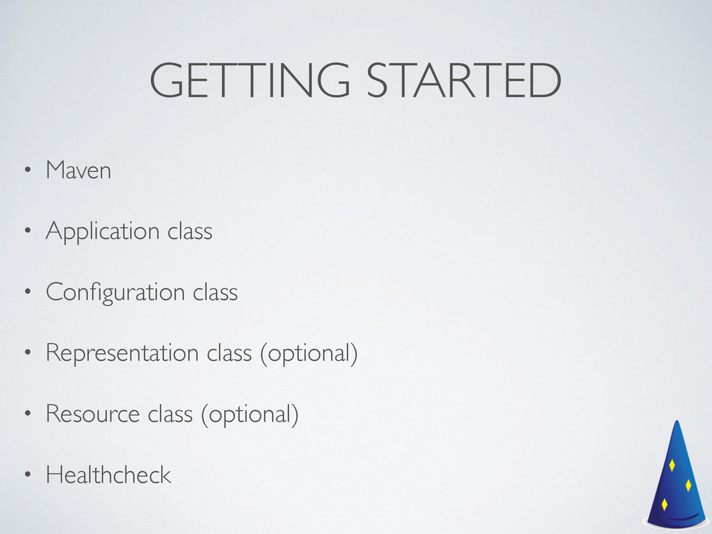 GETTING STARTED • Maven  • Application class...