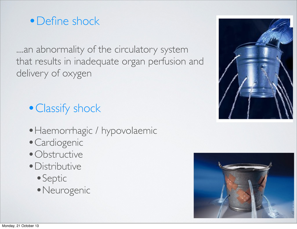 •Define shock ....an abnormality of the circulat...