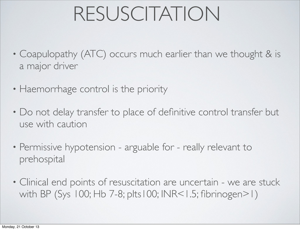 RESUSCITATION • Coapulopathy (ATC) occurs much ...