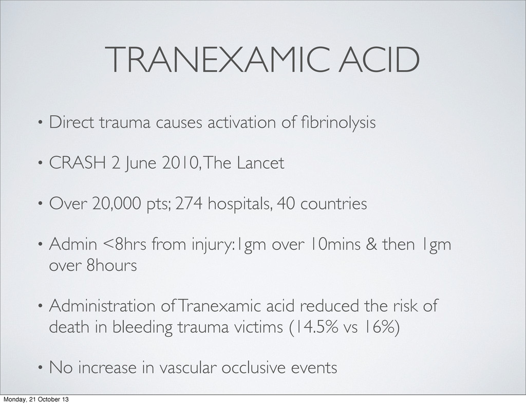 TRANEXAMIC ACID • Direct trauma causes activati...