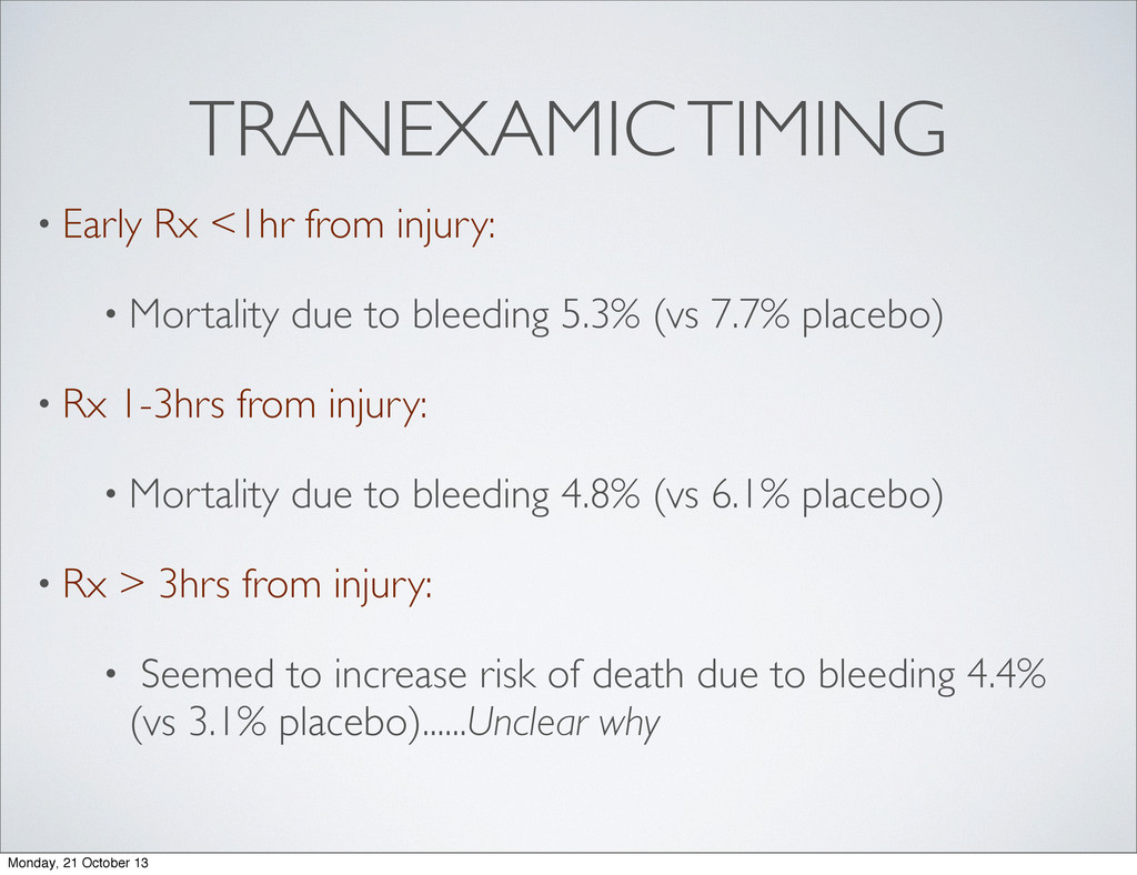 TRANEXAMIC TIMING • Early Rx <1hr from injury: ...