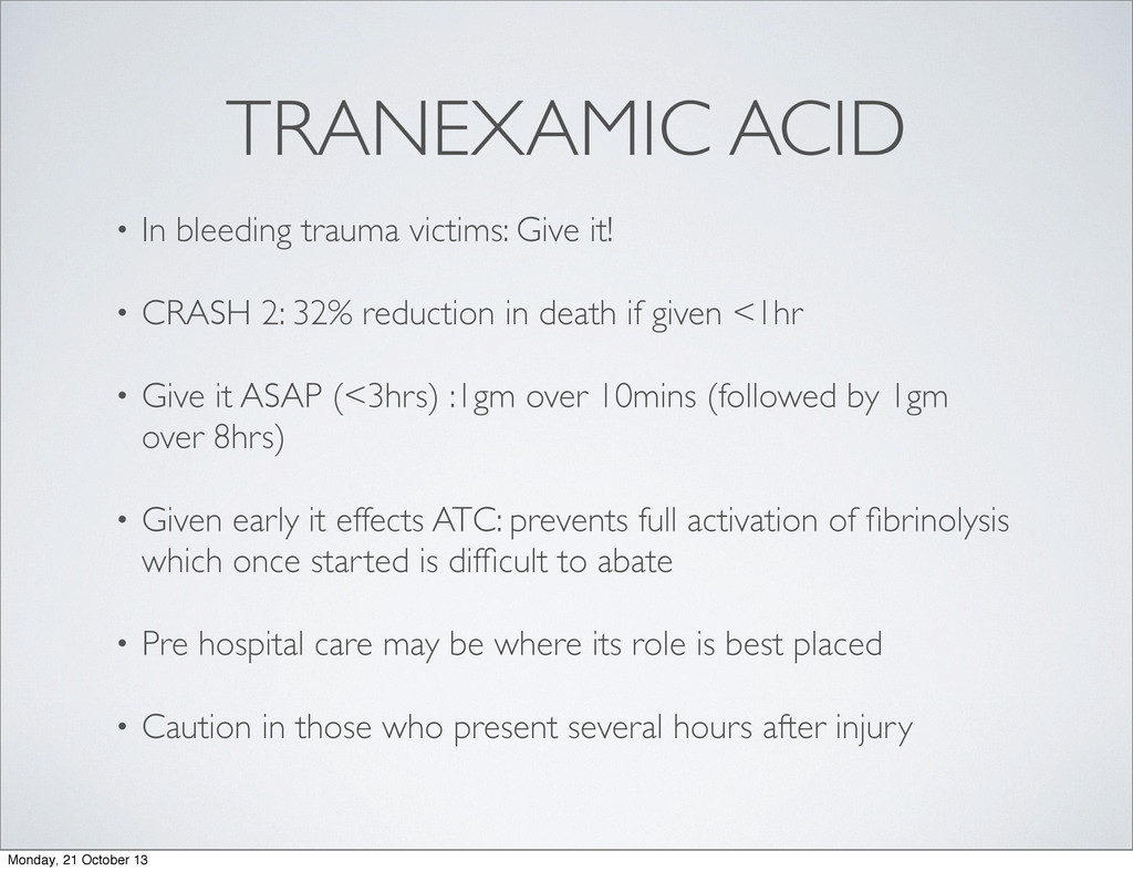 TRANEXAMIC ACID • In bleeding trauma victims: G...