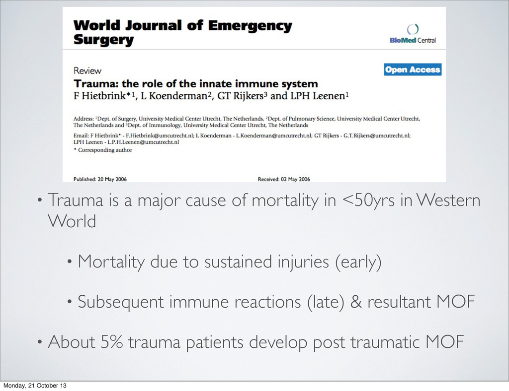 • Trauma is a major cause of mortality in <50yr...