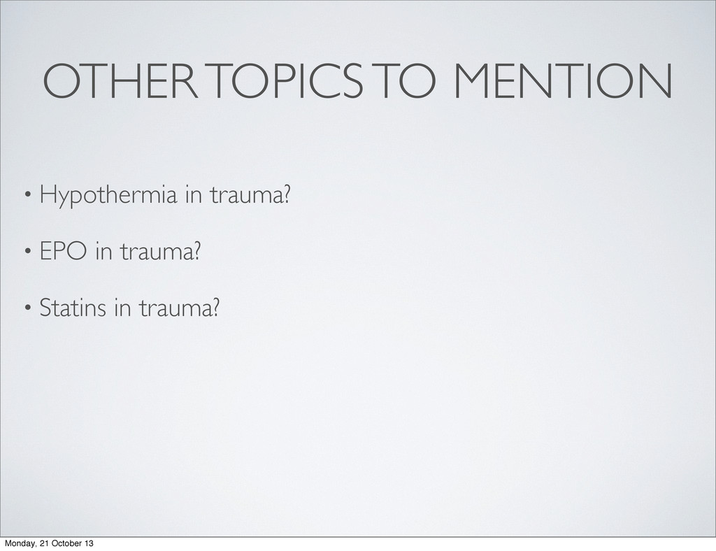 OTHER TOPICS TO MENTION • Hypothermia in trauma...