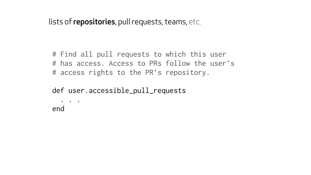 lists of repositories, pull requests, teams, et...
