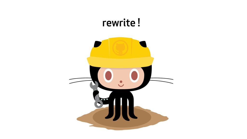 rewrite !