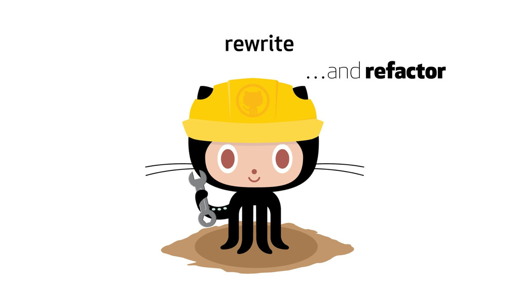 rewrite …and refactor