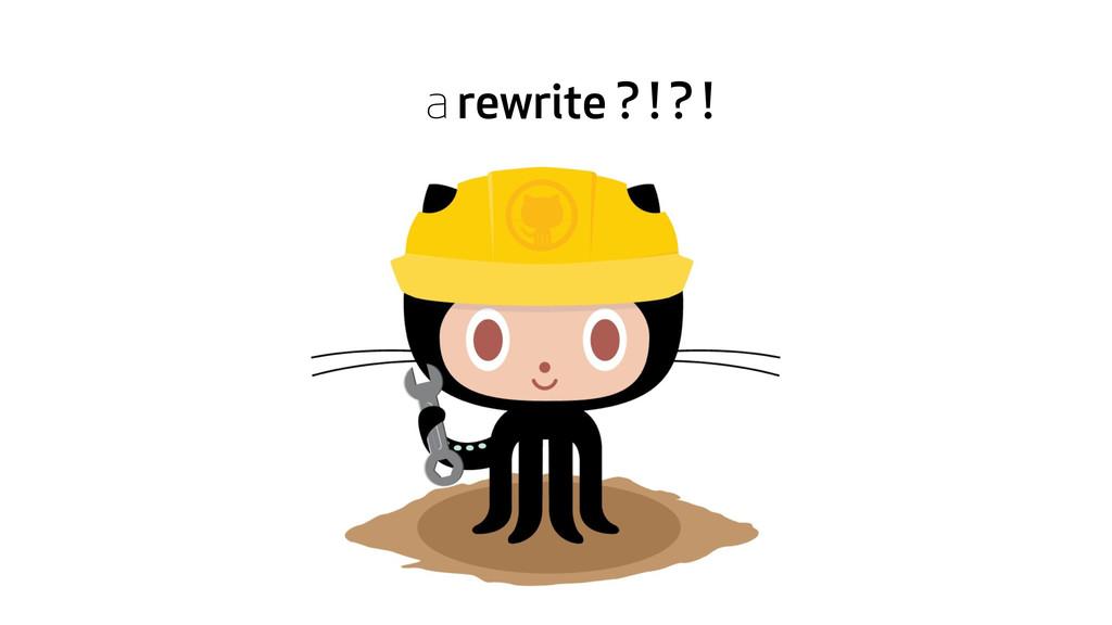 a rewrite ? ! ? !