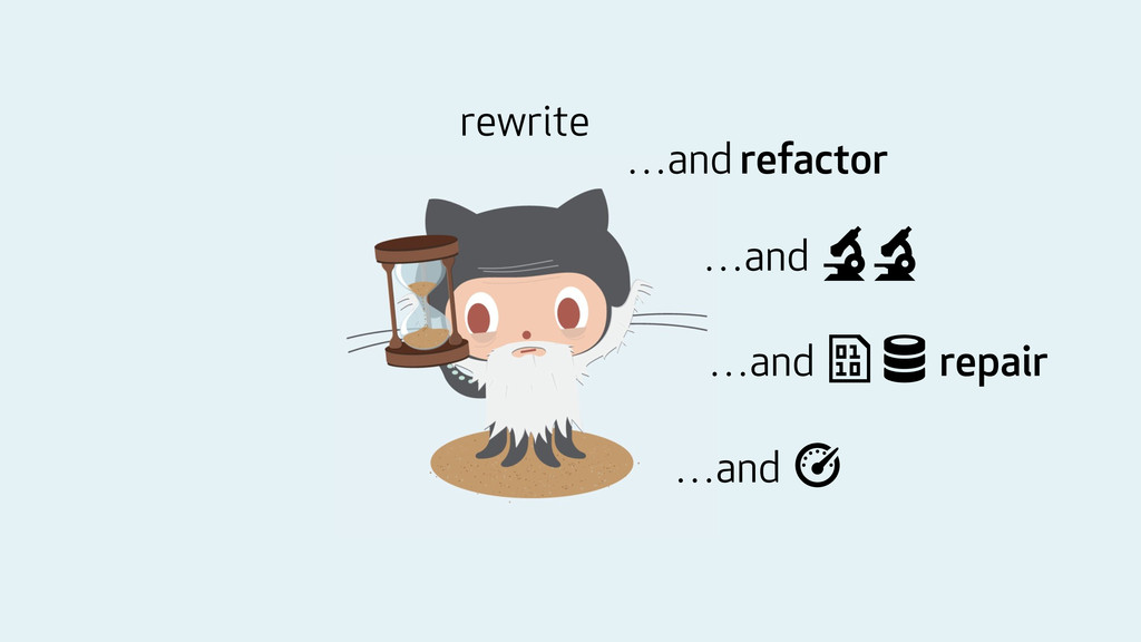 rewrite …and refactor …and ) ) …and * # repair ...