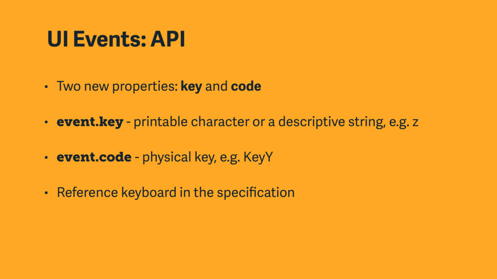 UI Events: API • Two new properties: key and co...