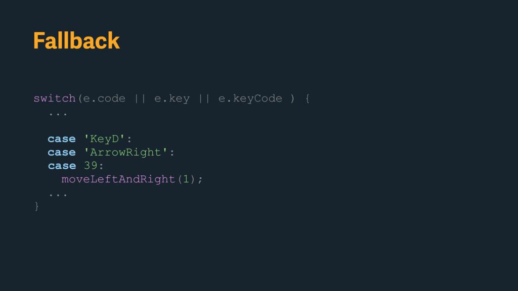 switch(e.code    e.key    e.keyCode ) { ... cas...