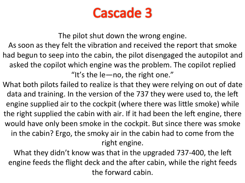 The pilot shut down the wrong engine. As soon a...