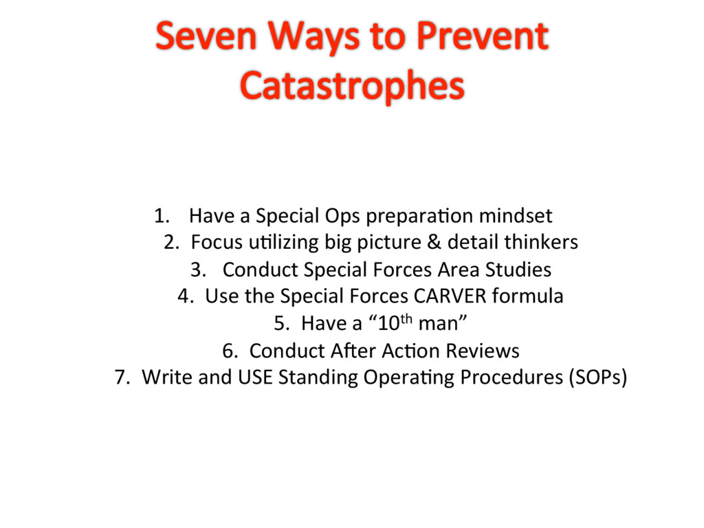 1. Have a Special Ops preparaaon mindset 2. Fo...