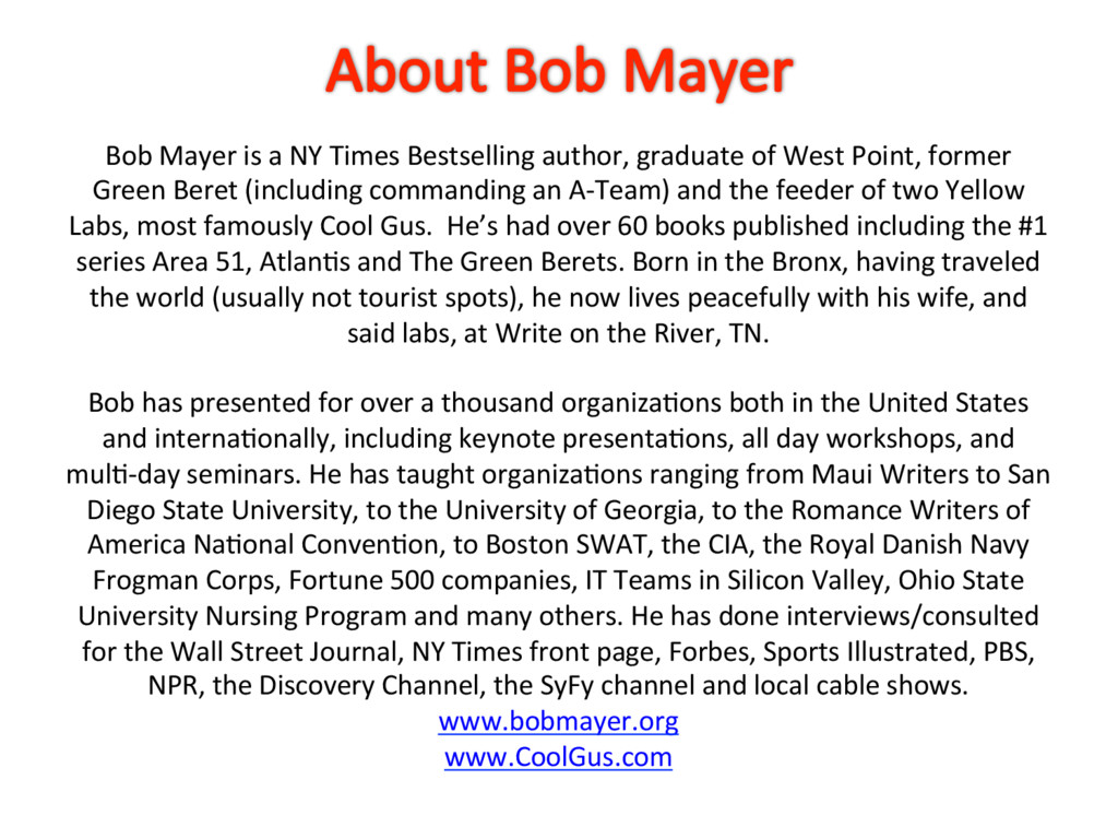 Bob Mayer is a NY Times Bestselling author, gra...