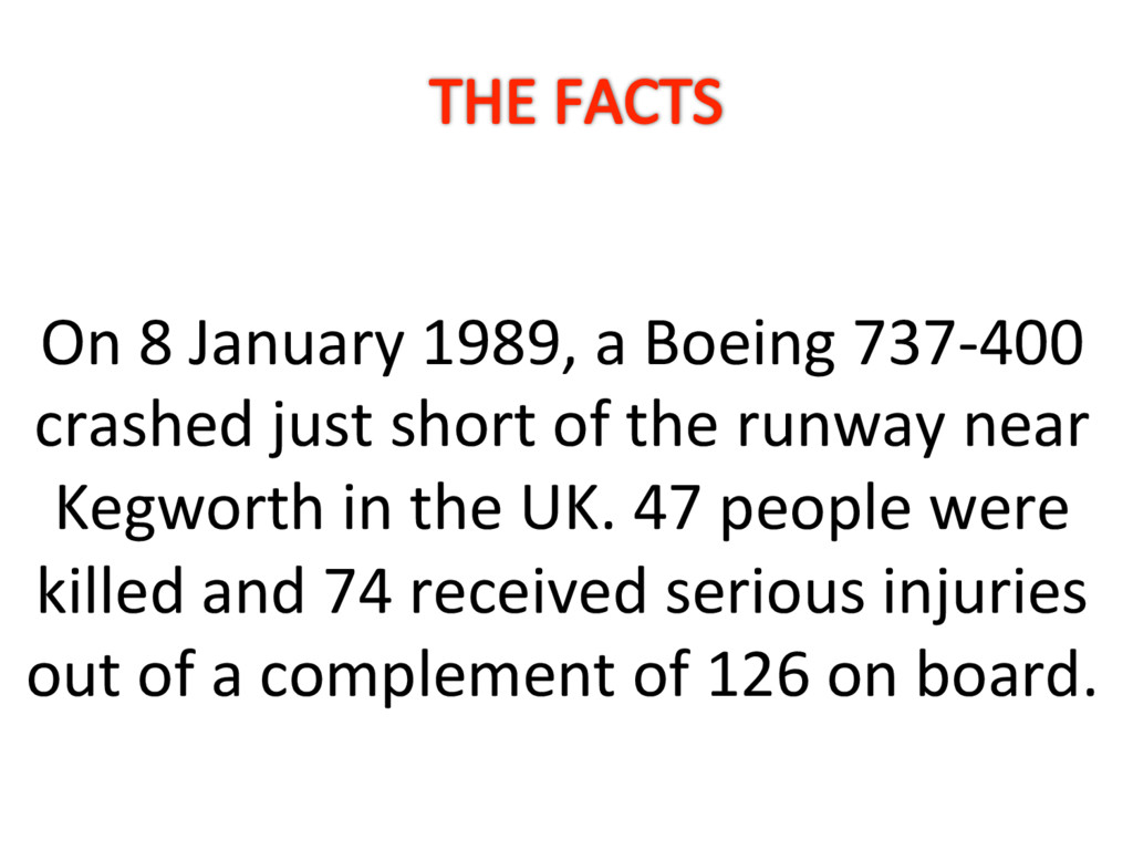 On 8 January 1989, a Boeing 737-400 crashed jus...