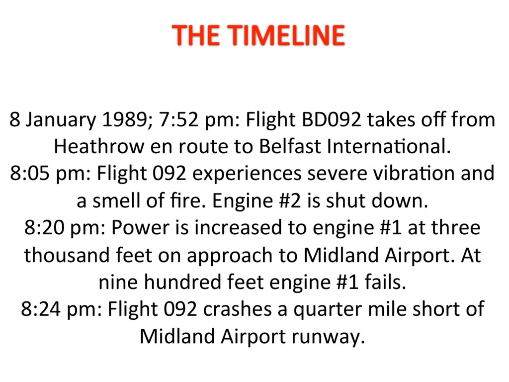 8 January 1989; 7:52 pm: Flight BD092 takes off ...