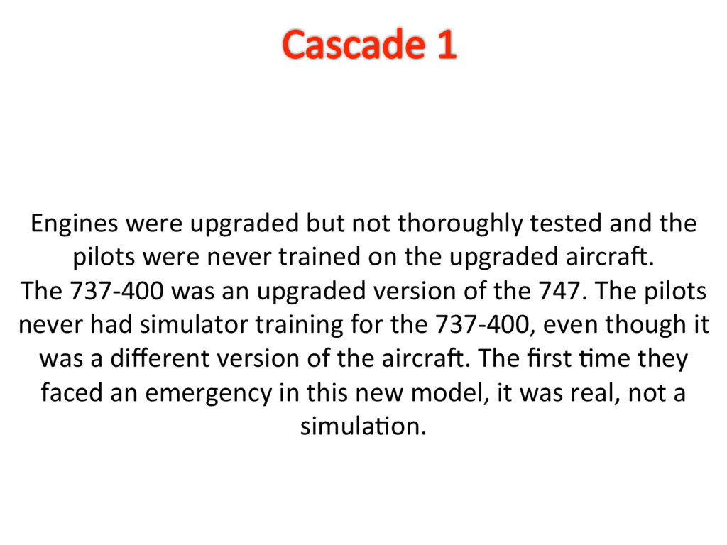 Engines were upgraded but not thoroughly tested...
