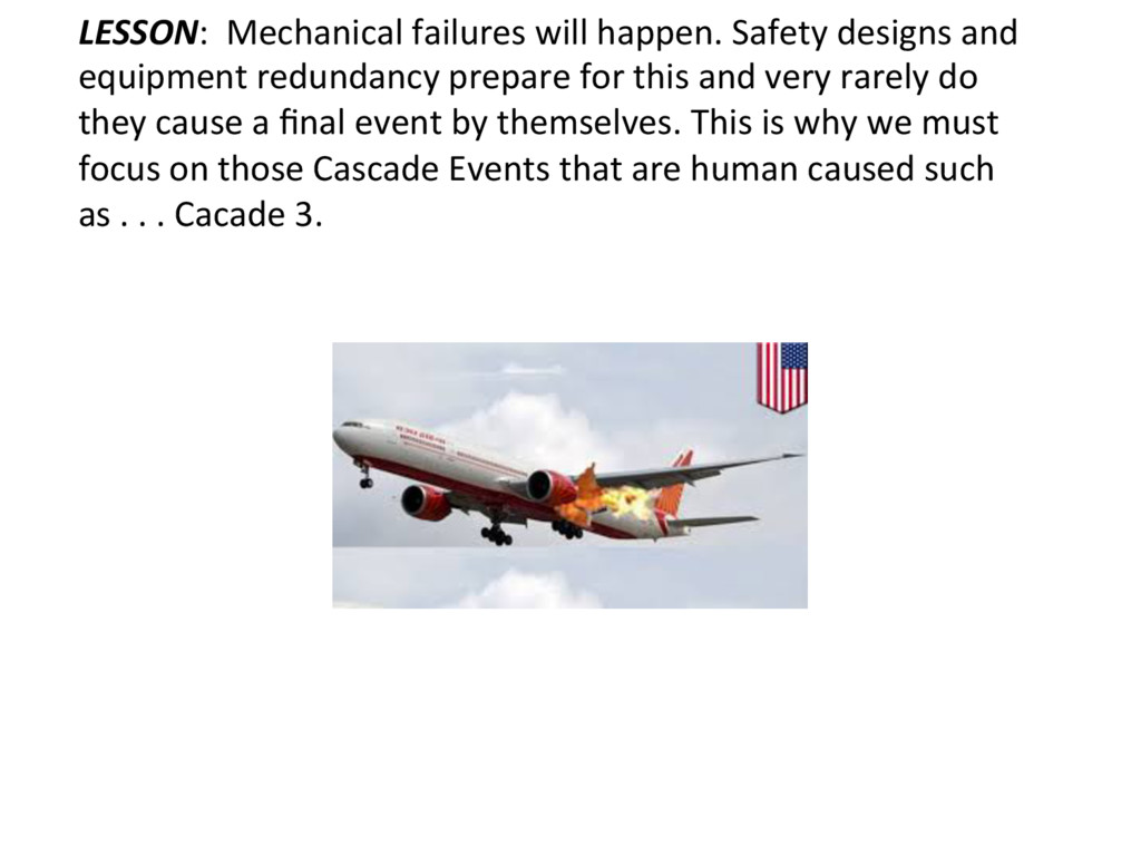 LESSON: Mechanical failures will happen. Safety...
