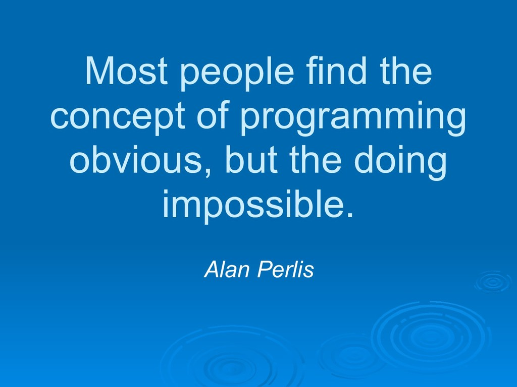 Most people find the concept of programming obv...