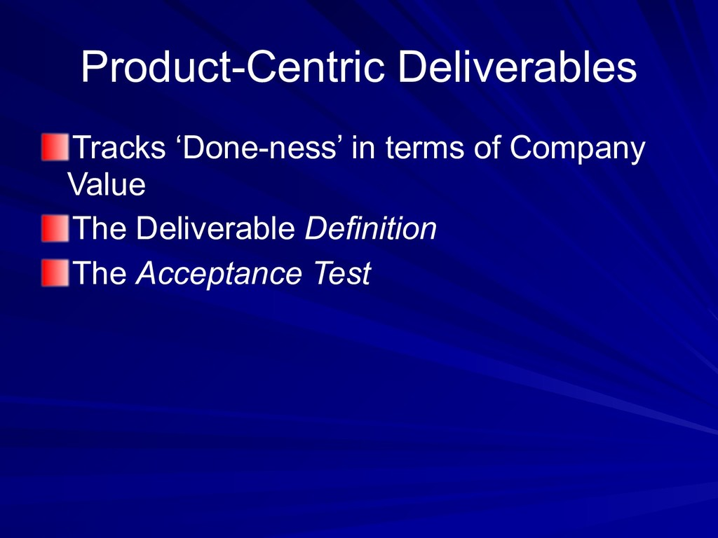Product-Centric Deliverables Tracks 'Done-ness'...
