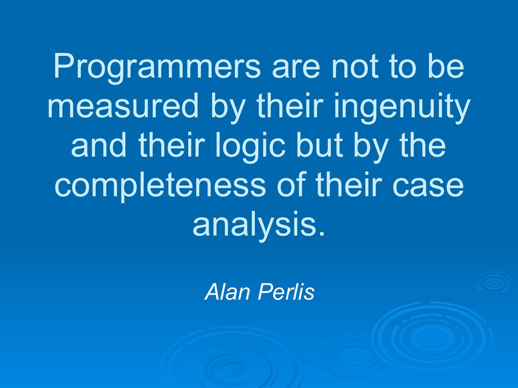 Programmers are not to be measured by their ing...