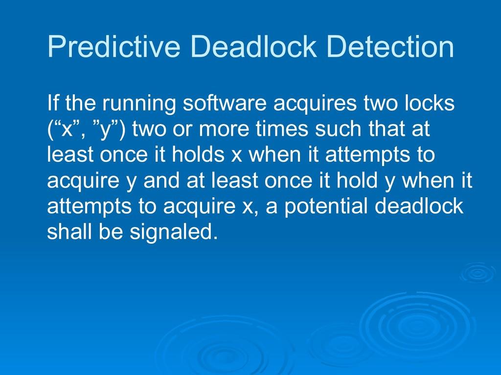 Predictive Deadlock Detection If the running so...