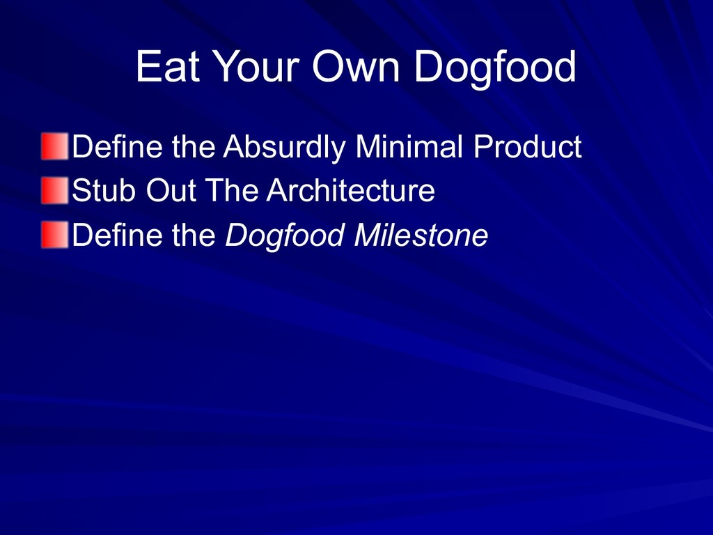 Eat Your Own Dogfood Define the Absurdly Minima...