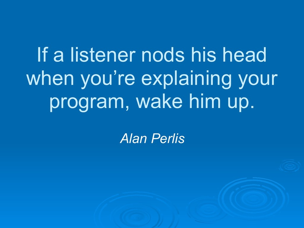 If a listener nods his head when you're explain...