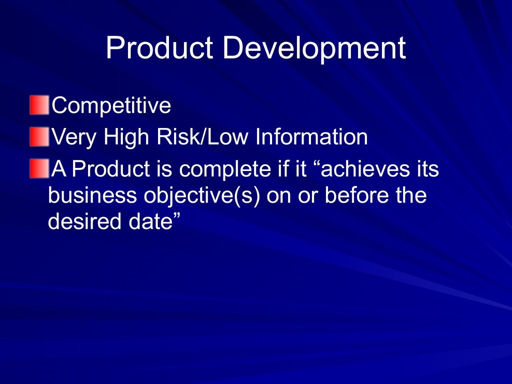 Product Development Competitive Very High Risk/...