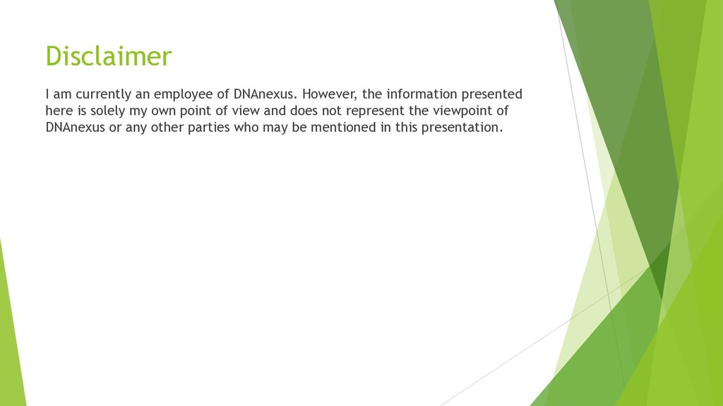 Disclaimer I am currently an employee of DNAnex...