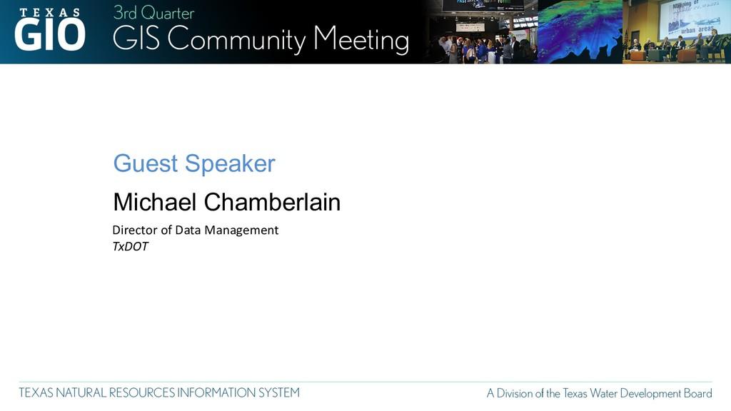 Guest Speaker Michael Chamberlain Director of D...