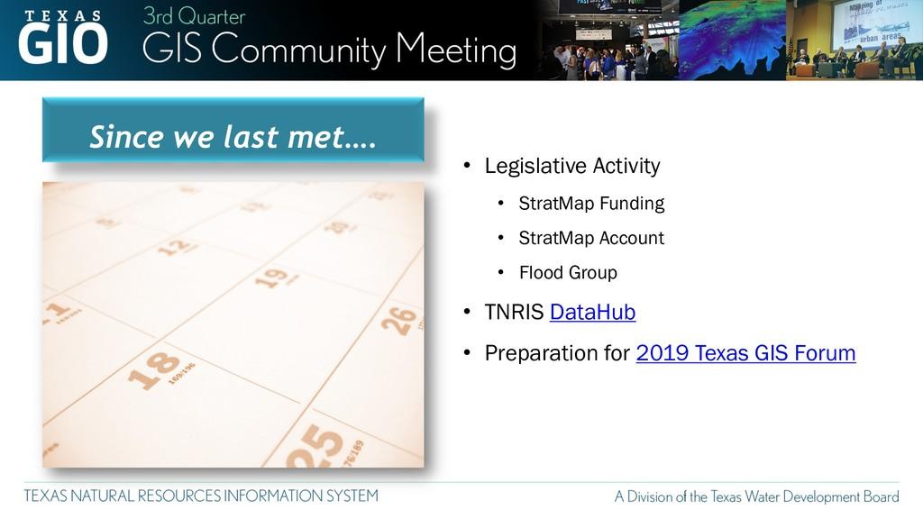 Since we last met…. • Legislative Activity • St...