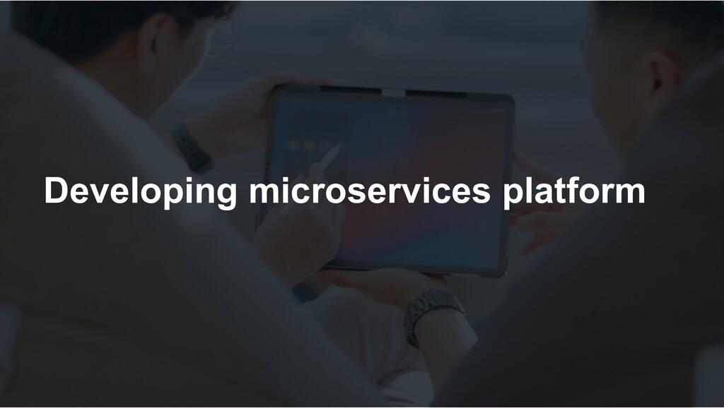 Developing microservices platform