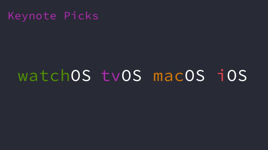 Keynote Picks tvOS macOS iOS watchOS