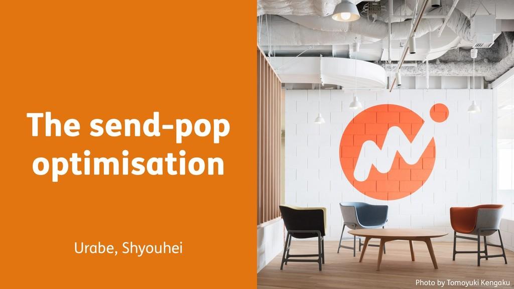The send-pop optimisation Urabe, Shyouhei Photo...