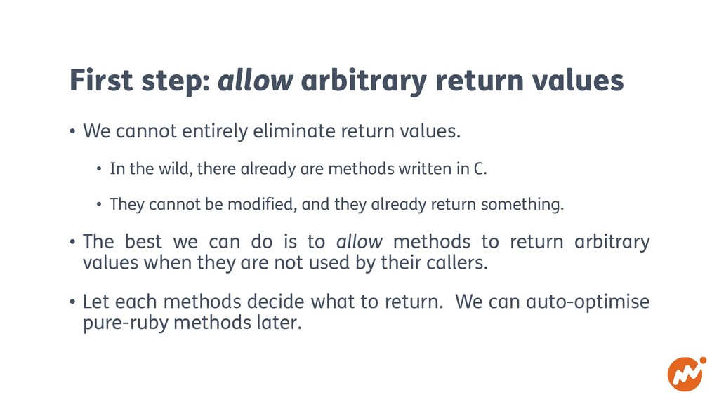 First step: allow arbitrary return values • We ...