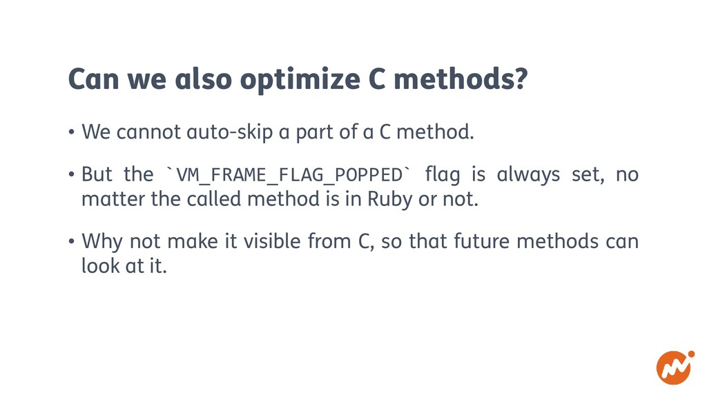 Can we also optimize C methods? • We cannot aut...