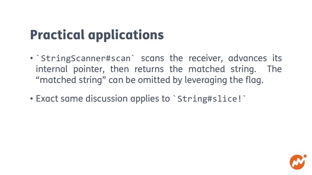 Practical applications • `StringScanner#scan` s...