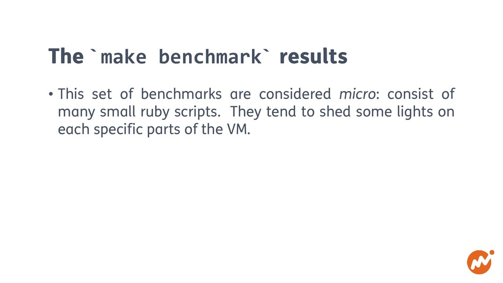 The `make benchmark` results • This set of benc...