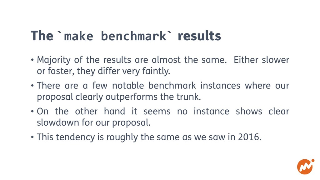 The `make benchmark` results • Majority of the ...