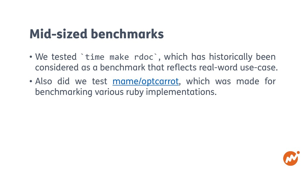 Mid-sized benchmarks • We tested `time make rdo...