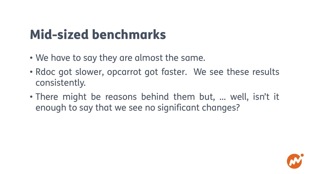 Mid-sized benchmarks • We have to say they are ...
