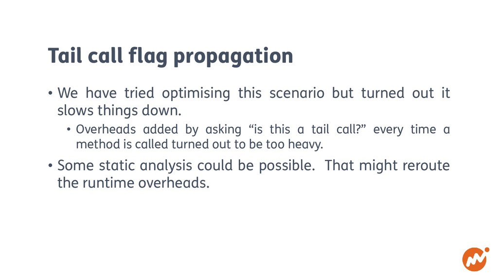 Tail call flag propagation • We have tried opti...