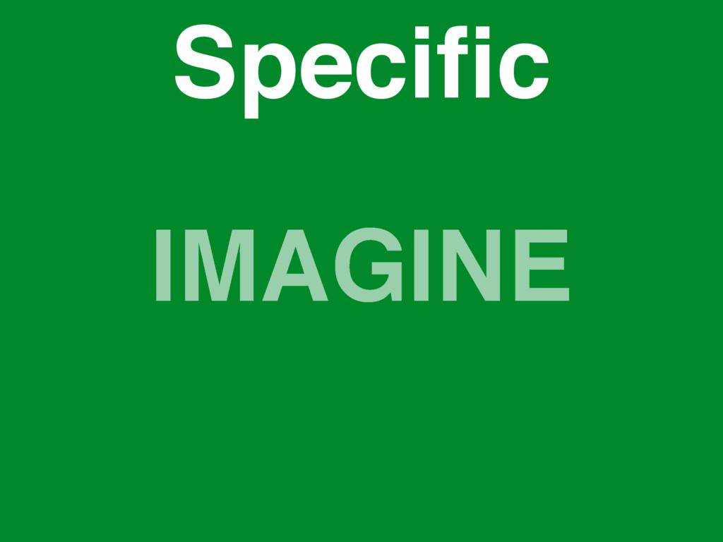 IMAGINE Specific