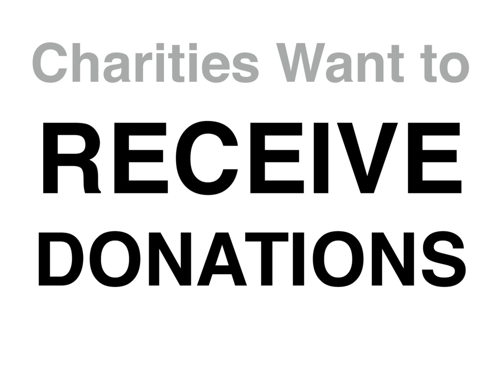 Charities Want to RECEIVE DONATIONS